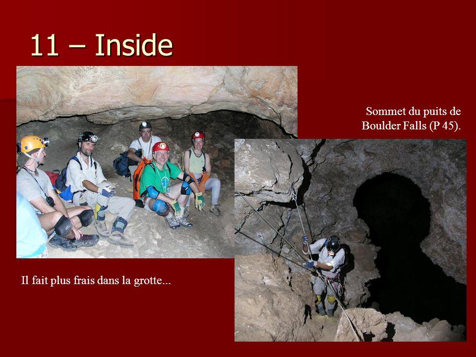 11 – Inside Il fait plus frais dans la grotte... Sommet du puits de Boulder Falls (P 45).