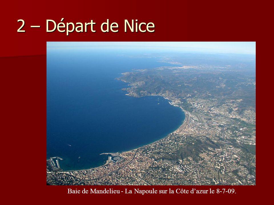 2 – Départ de Nice Baie de Mandelieu - La Napoule sur la Côte d'azur le 8-7-09.