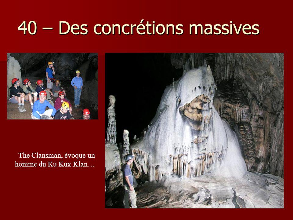 40 – Des concrétions massives The Clansman, évoque un homme du Ku Kux Klan…