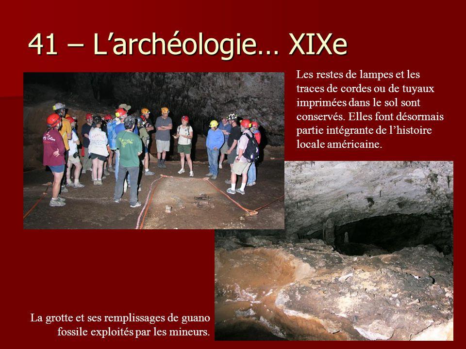 41 – L'archéologie… XIXe Les restes de lampes et les traces de cordes ou de tuyaux imprimées dans le sol sont conservés. Elles font désormais partie i