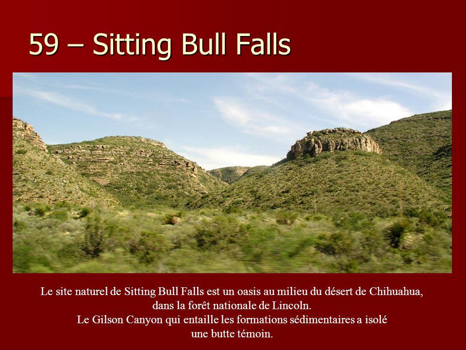 59 – Sitting Bull Falls Le site naturel de Sitting Bull Falls est un oasis au milieu du désert de Chihuahua, dans la forêt nationale de Lincoln. Le Gi