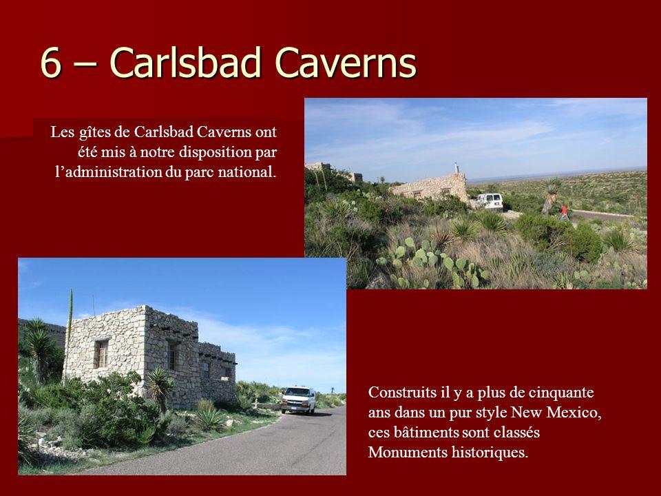 6 – Carlsbad Caverns Construits il y a plus de cinquante ans dans un pur style New Mexico, ces bâtiments sont classés Monuments historiques. Les gîtes