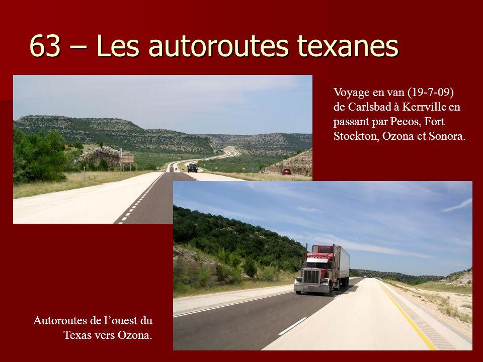 63 – Les autoroutes texanes Voyage en van (19-7-09) de Carlsbad à Kerrville en passant par Pecos, Fort Stockton, Ozona et Sonora. Autoroutes de l'oues