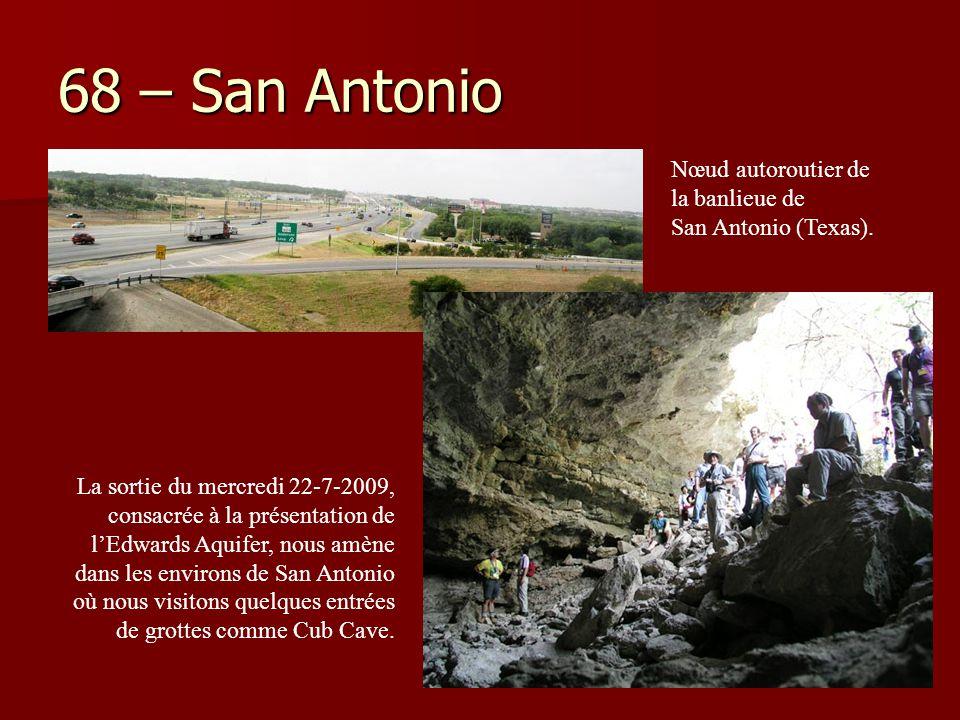68 – San Antonio La sortie du mercredi 22-7-2009, consacrée à la présentation de l'Edwards Aquifer, nous amène dans les environs de San Antonio où nou