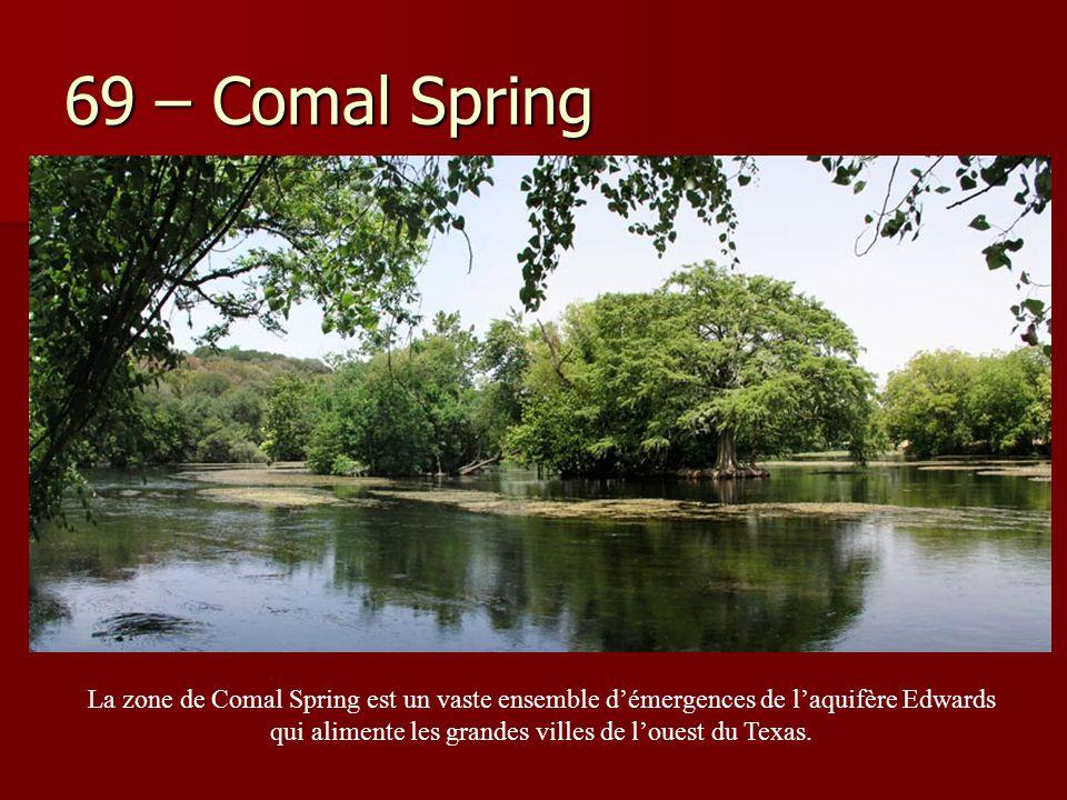 69 – Comal Spring La zone de Comal Spring est un vaste ensemble d'émergences de l'aquifère Edwards qui alimente les grandes villes de l'ouest du Texas