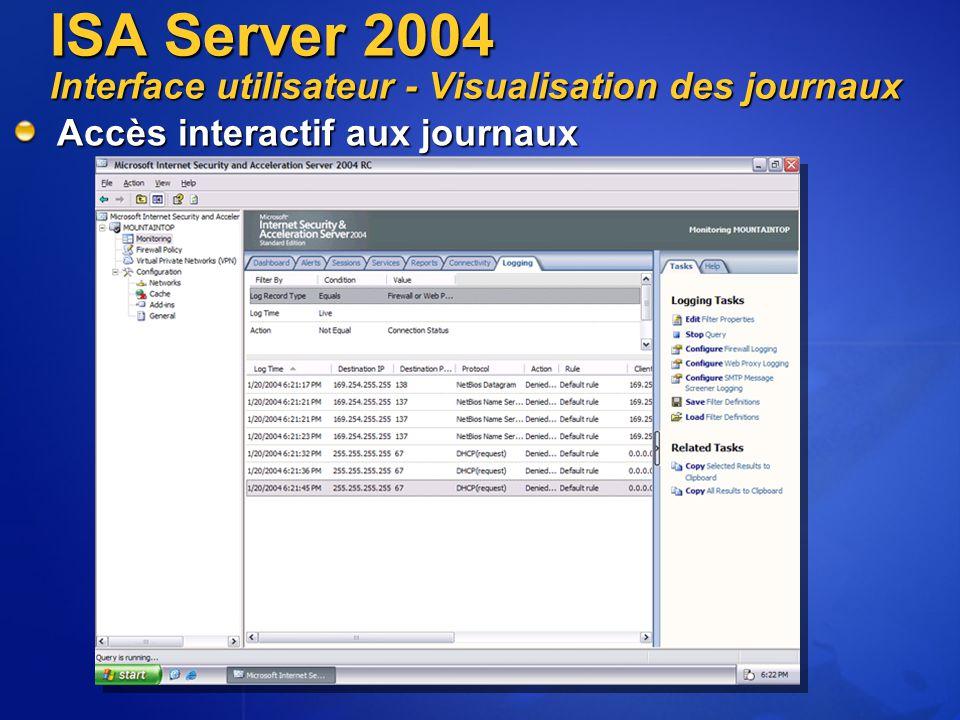 Accès interactif aux journaux ISA Server 2004 Interface utilisateur - Visualisation des journaux