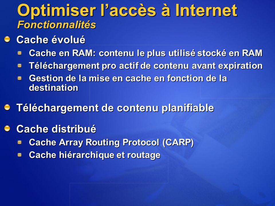 Cache évolué Cache en RAM: contenu le plus utilisé stocké en RAM Téléchargement pro actif de contenu avant expiration Gestion de la mise en cache en f