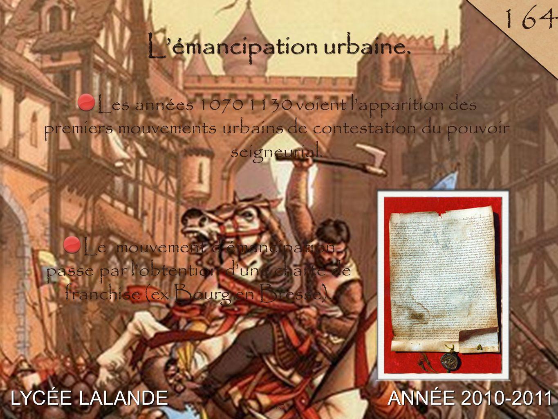 10 LYCÉE LALANDE ANNÉE 2010-2011 164 10 L'émancipation urbaine.