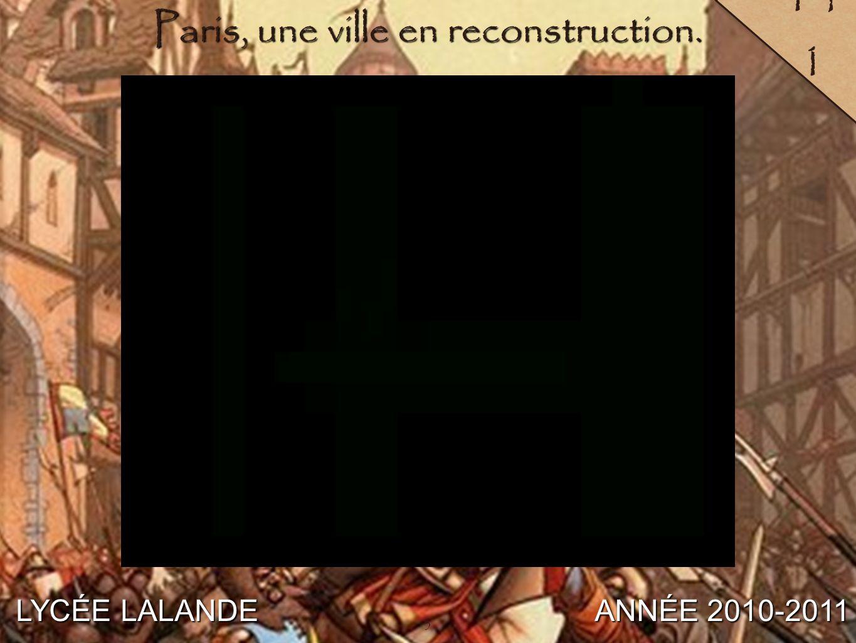 3 LYCÉE LALANDE ANNÉE 2010-2011 14 1 3 Paris, une ville en reconstruction.