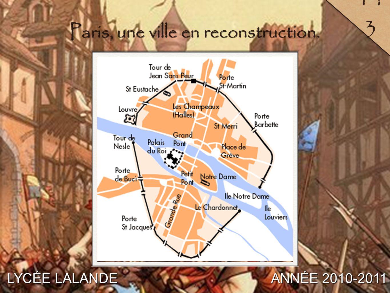5 LYCÉE LALANDE ANNÉE 2010-2011 14 3 5 Paris, une ville en reconstruction.