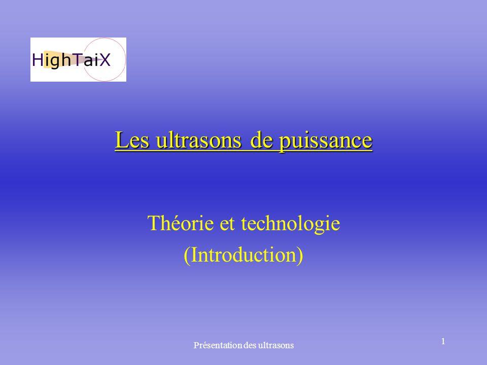 Présentation des ultrasons 1 Les ultrasons de puissance Théorie et technologie (Introduction)