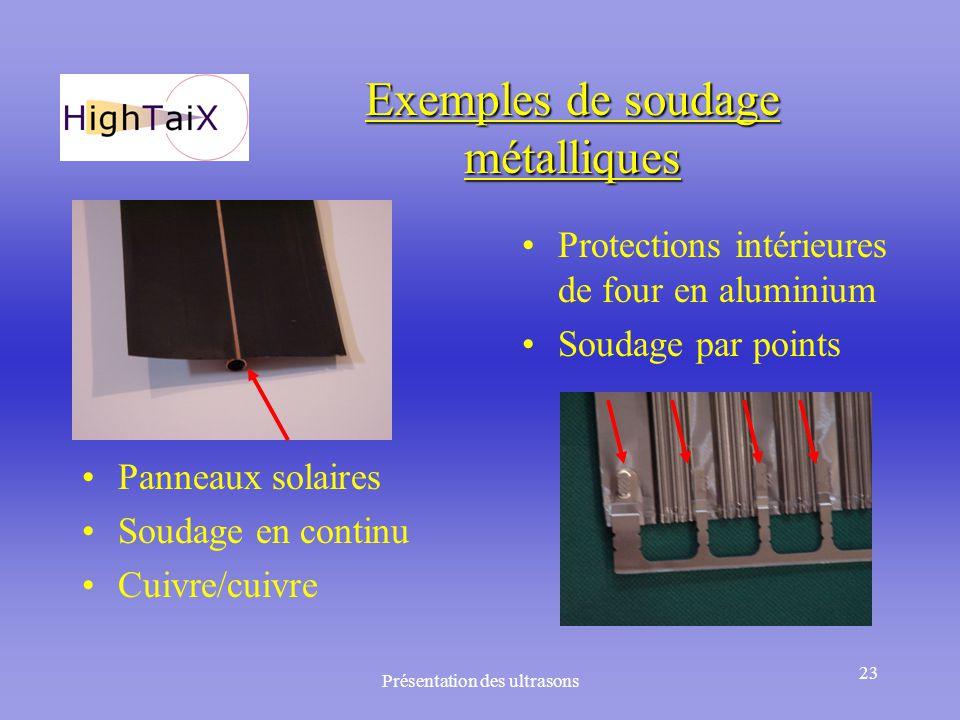 Présentation des ultrasons 23 Exemples de soudage métalliques Protections intérieures de four en aluminium Soudage par points Panneaux solaires Soudag