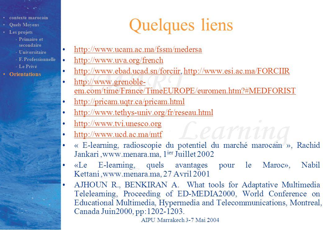 AIPU Marrakech 3-7 Mai 2004 Quelques liens http://www.ucam.ac.ma/fssm/medersa http://www.uva.org/french http://www.ebad.ucad.sn/forciir, http://www.es