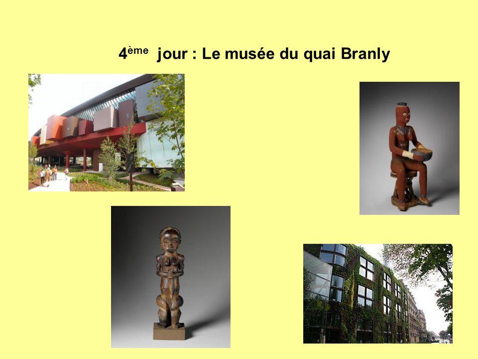 4 ème jour : Le musée du quai Branly