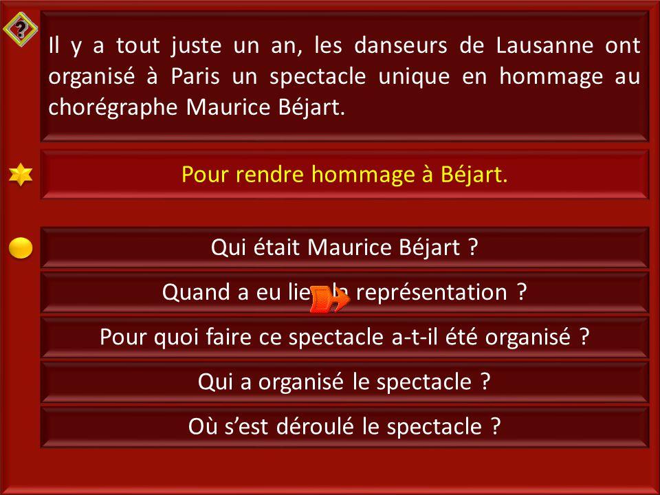 9 Il y a tout juste un an, les danseurs de Lausanne ont organisé à Paris un spectacle unique en hommage au chorégraphe Maurice Béjart.