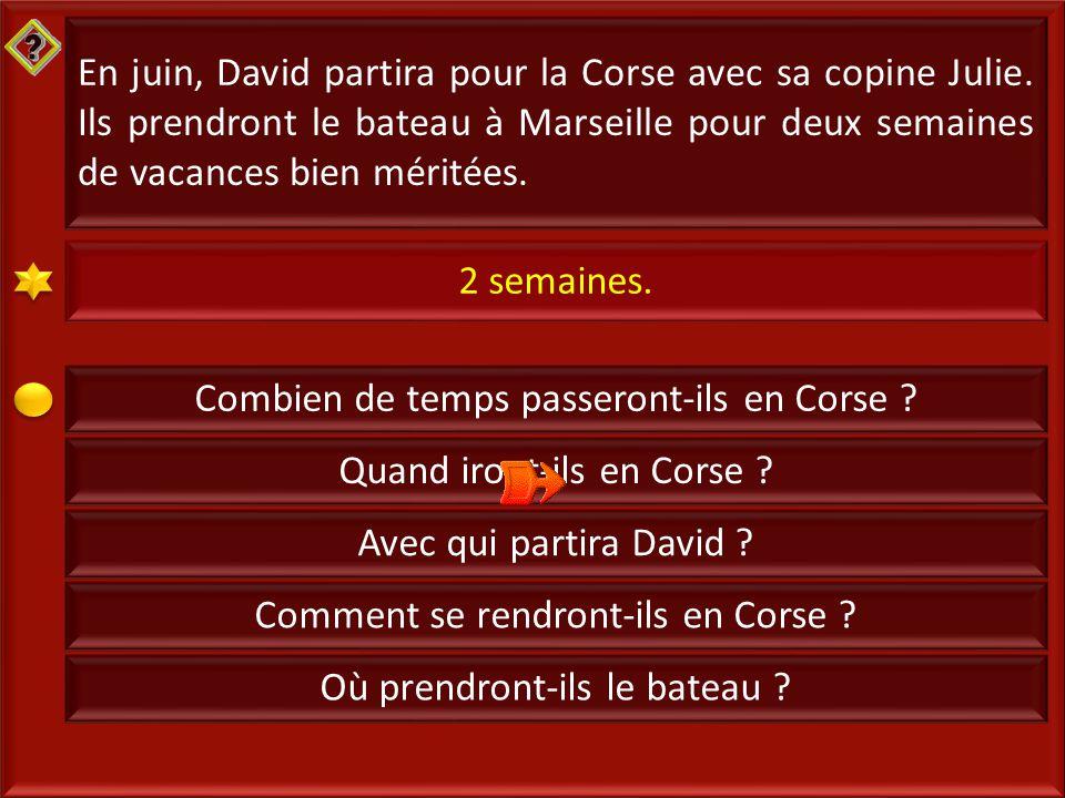 10 En juin, David partira pour la Corse avec sa copine Julie.