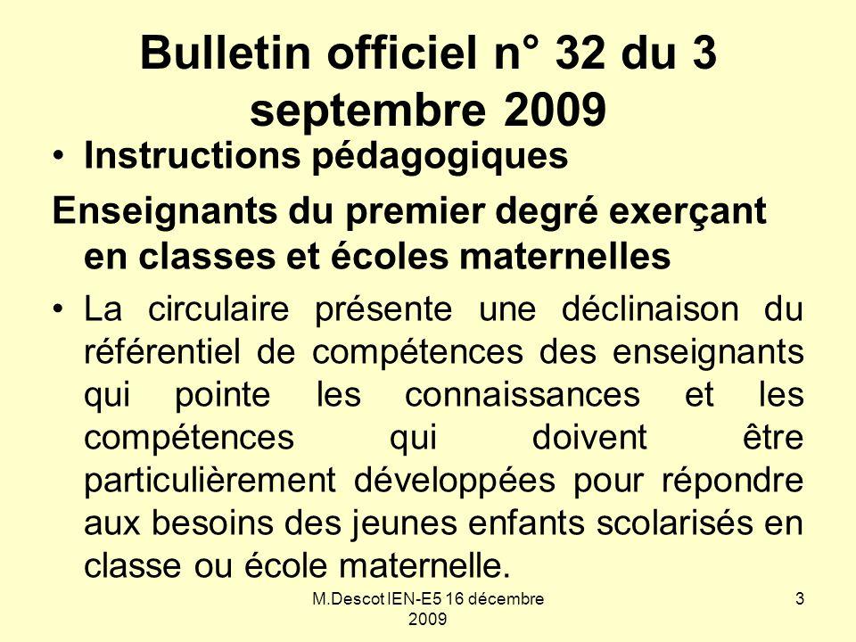 Bulletin officiel n° 32 du 3 septembre 2009 Instructions pédagogiques Enseignants du premier degré exerçant en classes et écoles maternelles La circul