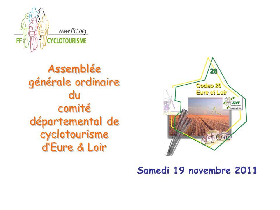 Samedi 19 novembre 2011 Assemblée générale ordinaire du comité départemental de cyclotourisme d'Eure & Loir Assemblée générale ordinaire du comité départemental de cyclotourisme d'Eure & Loir