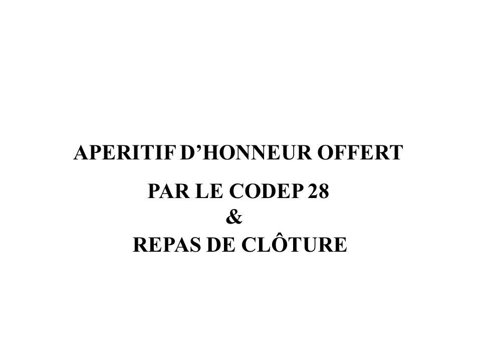 APERITIF D'HONNEUR OFFERT PAR LE CODEP 28 & REPAS DE CLÔTURE