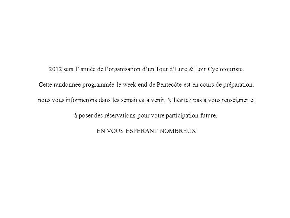 2012 sera l' année de l'organisation d'un Tour d'Eure & Loir Cyclotouriste. Cette randonnée programmée le week end de Pentecôte est en cours de prépar