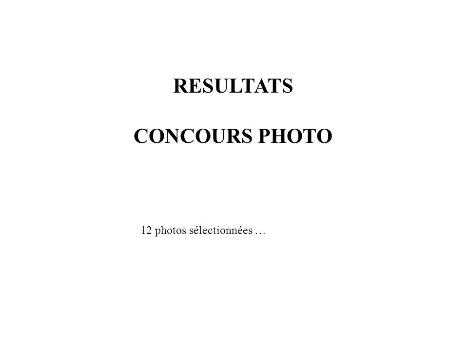 RESULTATS CONCOURS PHOTO 12 photos sélectionnées …