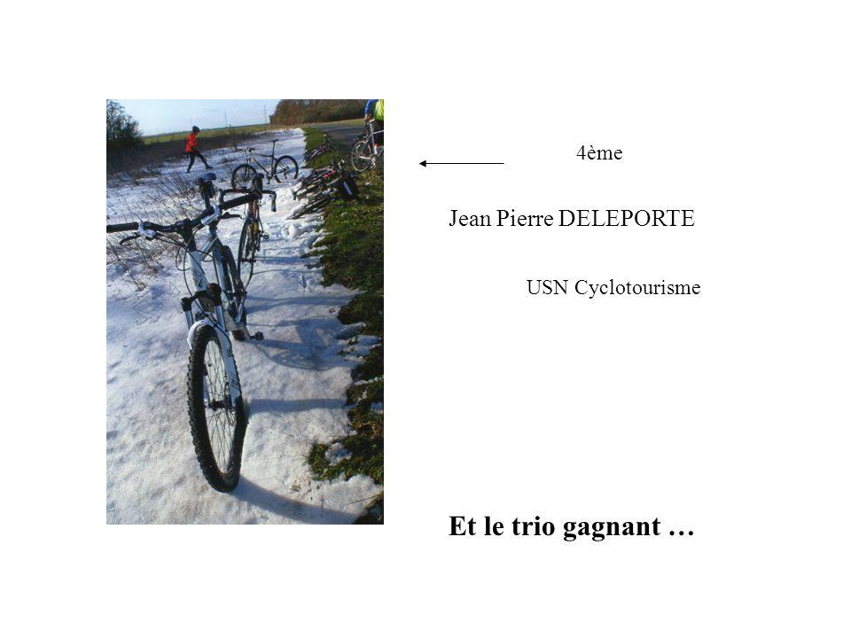 USN Cyclotourisme Jean Pierre DELEPORTE 4ème Et le trio gagnant …