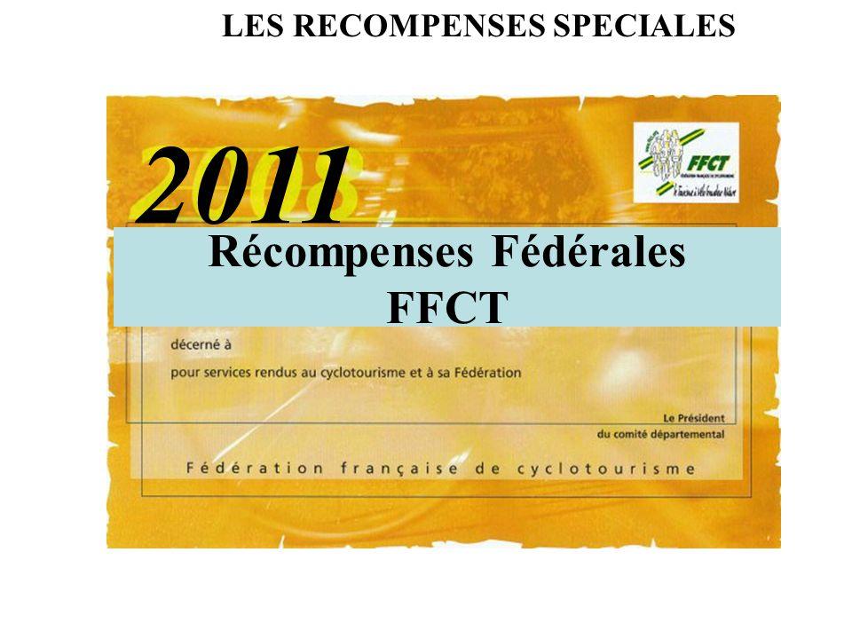 Récompenses Fédérales FFCT 2011 LES RECOMPENSES SPECIALES