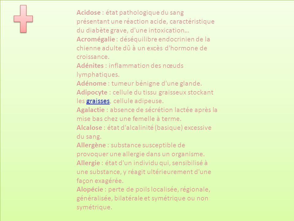 Acidose : état pathologique du sang présentant une réaction acide, caractéristique du diabète grave, d'une intoxication… Acromégalie : déséquilibre en