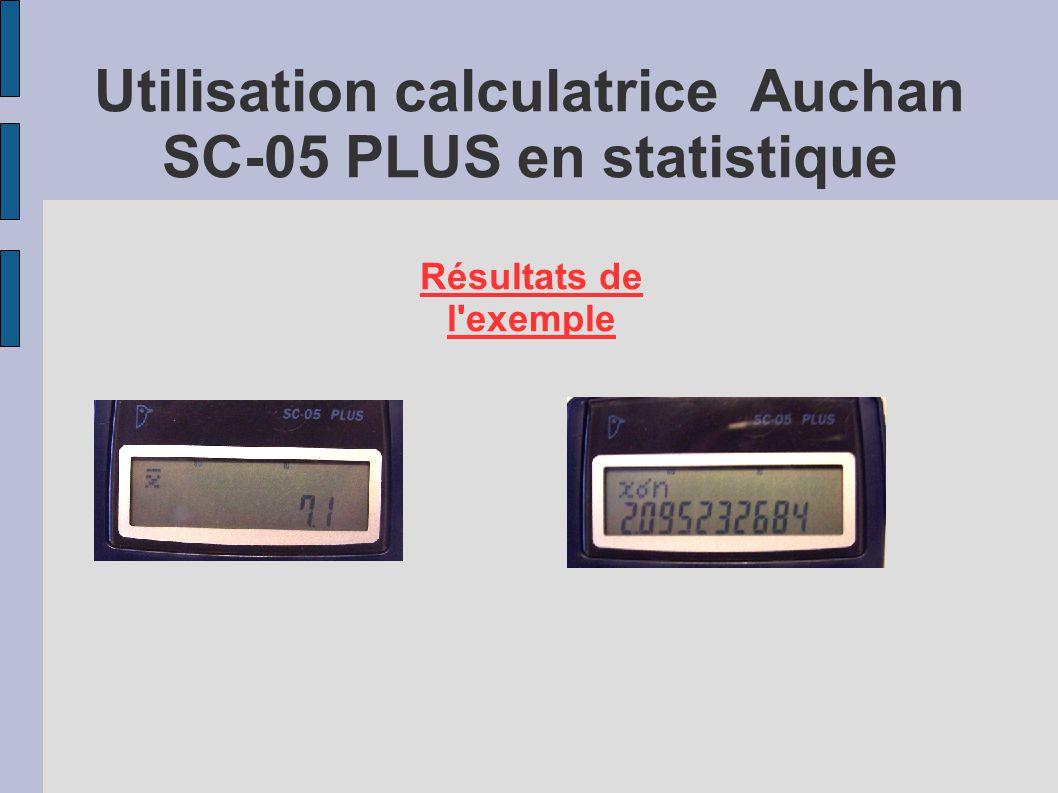 Utilisation calculatrice Auchan SC-05 PLUS en statistique Résultats de l'exemple