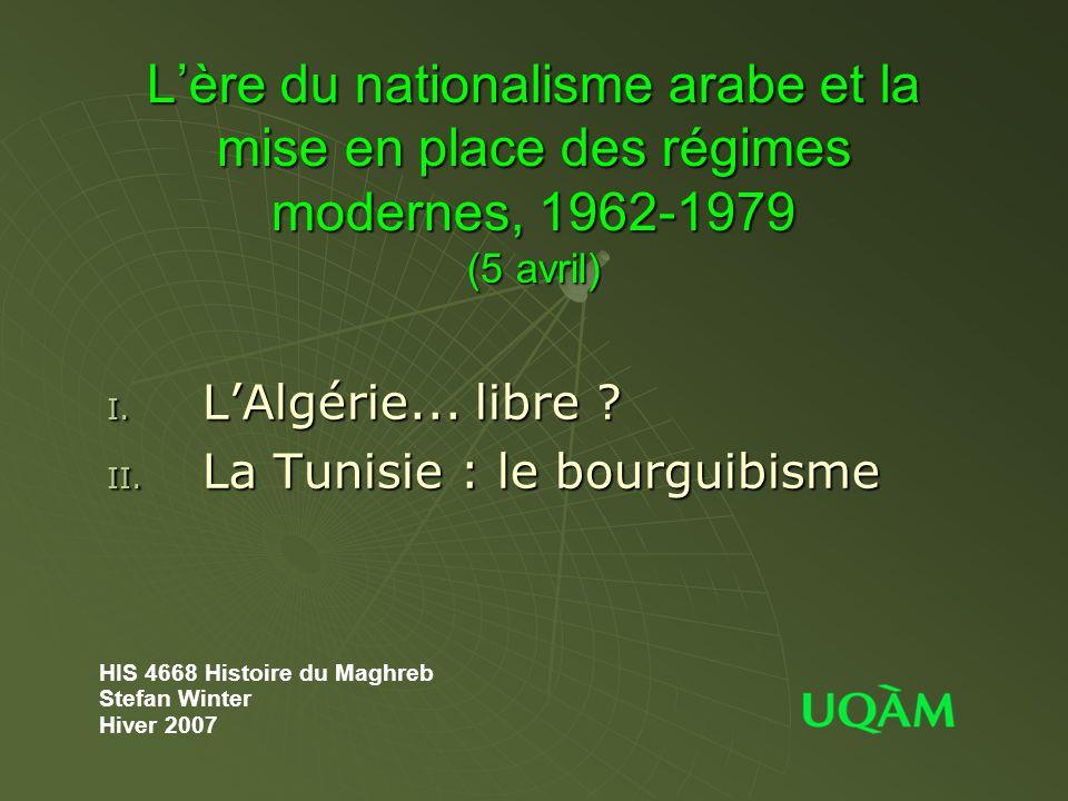 L'ère du nationalisme arabe et la mise en place des régimes modernes, 1962-1979 (5 avril) I.