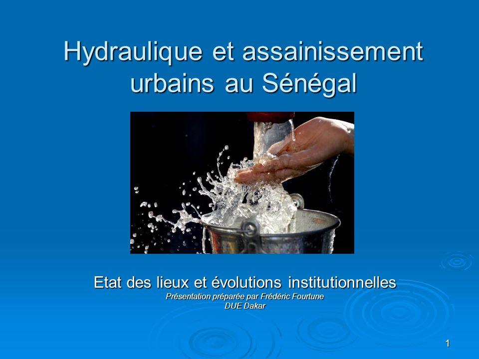 1 Hydraulique et assainissement urbains au Sénégal Etat des lieux et évolutions institutionnelles Présentation préparée par Frédéric Fourtune DUE Daka