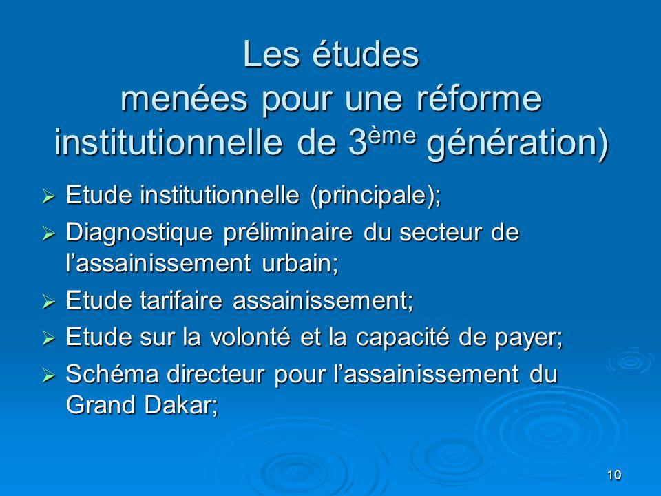 10 Les études menées pour une réforme institutionnelle de 3 ème génération)  Etude institutionnelle (principale);  Diagnostique préliminaire du sect