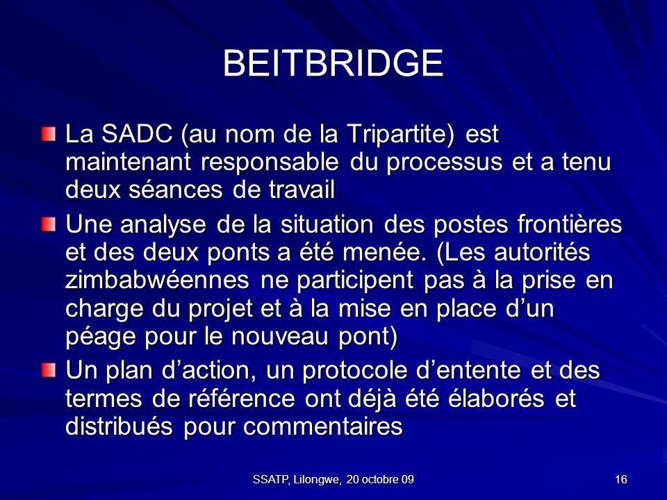 16 BEITBRIDGE La SADC (au nom de la Tripartite) est maintenant responsable du processus et a tenu deux séances de travail Une analyse de la situation des postes frontières et des deux ponts a été menée.