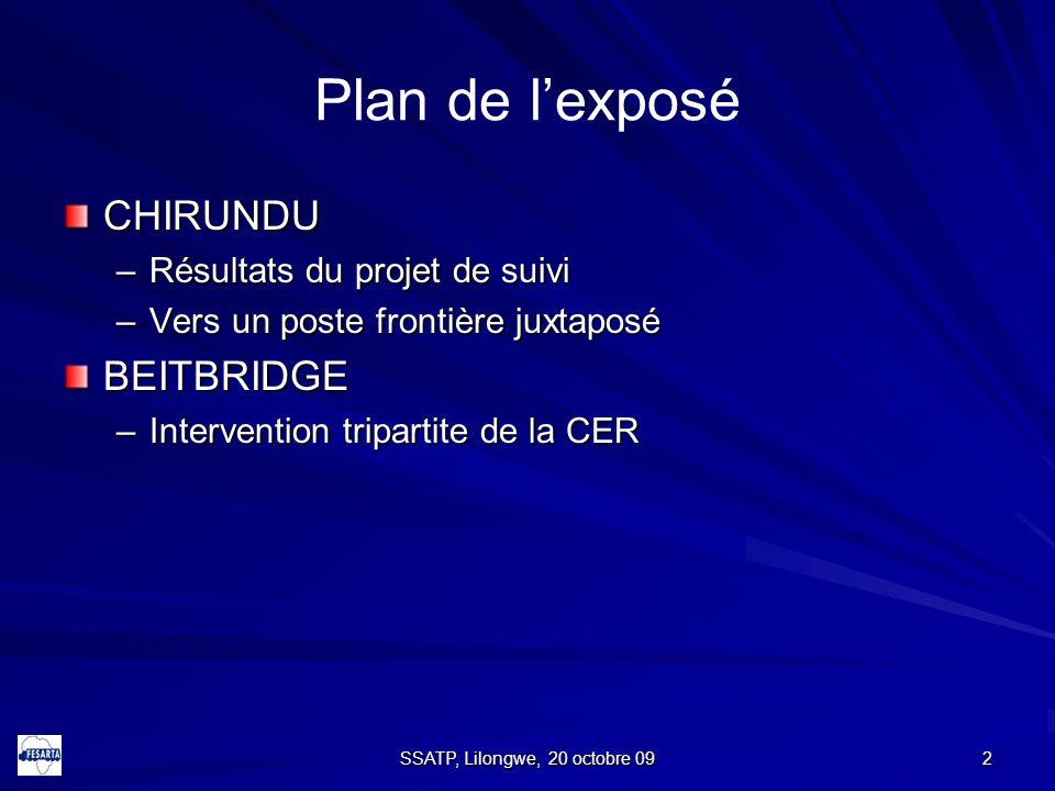 2 Plan de l'exposé CHIRUNDU –Résultats du projet de suivi –Vers un poste frontière juxtaposé BEITBRIDGE –Intervention tripartite de la CER SSATP, Lilongwe, 20 octobre 09