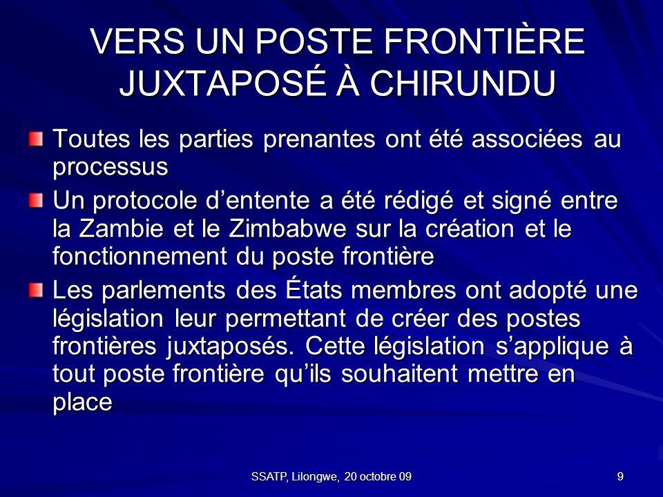 9 VERS UN POSTE FRONTIÈRE JUXTAPOSÉ À CHIRUNDU Toutes les parties prenantes ont été associées au processus Un protocole d'entente a été rédigé et signé entre la Zambie et le Zimbabwe sur la création et le fonctionnement du poste frontière Les parlements des États membres ont adopté une législation leur permettant de créer des postes frontières juxtaposés.
