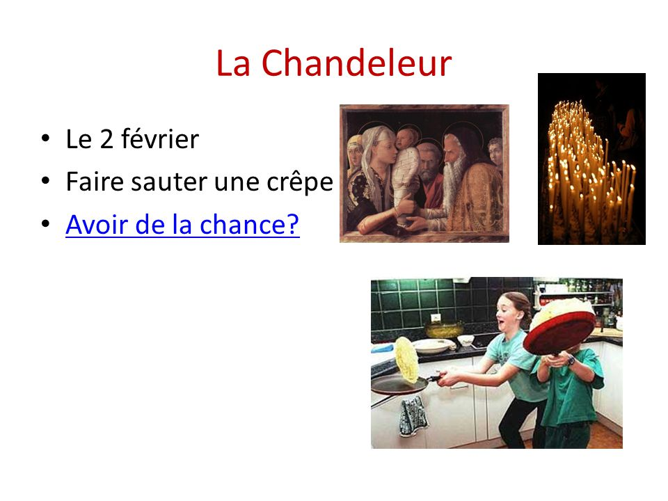 La Chandeleur Le 2 février Faire sauter une crêpe Avoir de la chance