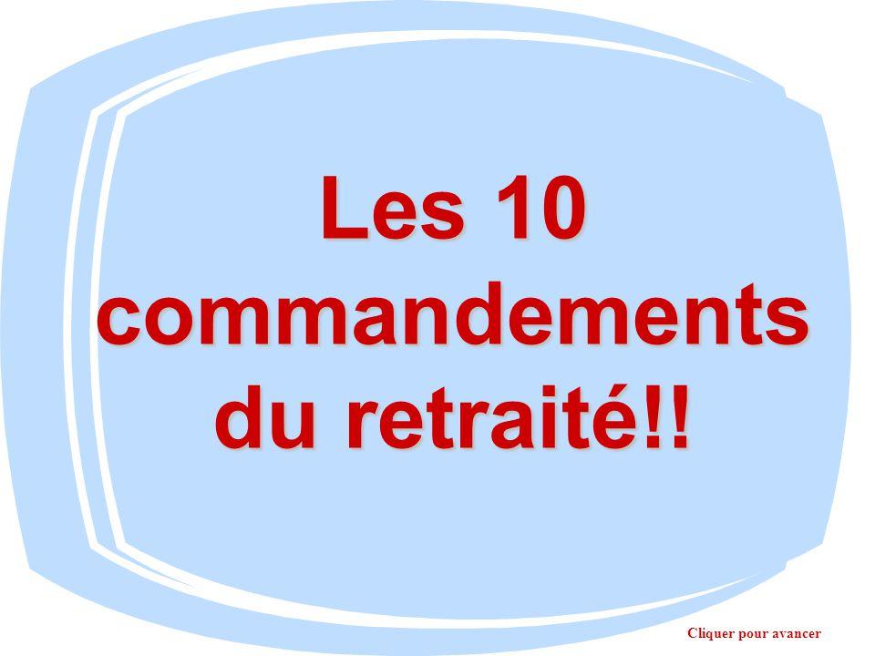 Les 10 commandements du retraité!! Cliquer pour avancer