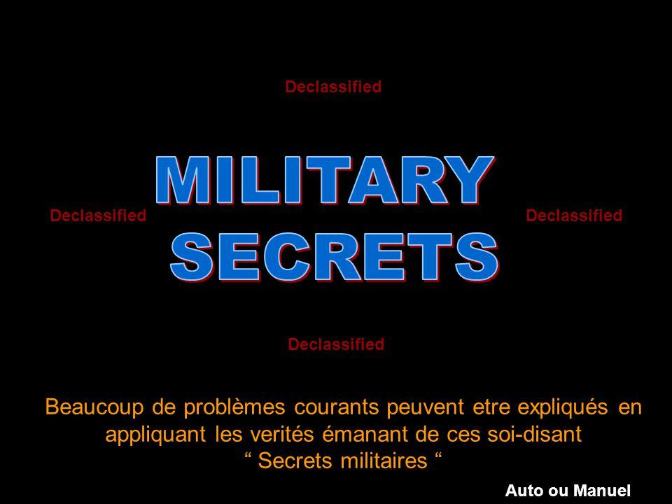 Beaucoup de problèmes courants peuvent etre expliqués en appliquant les verités émanant de ces soi-disant Secrets militaires Declassified Auto ou Manuel