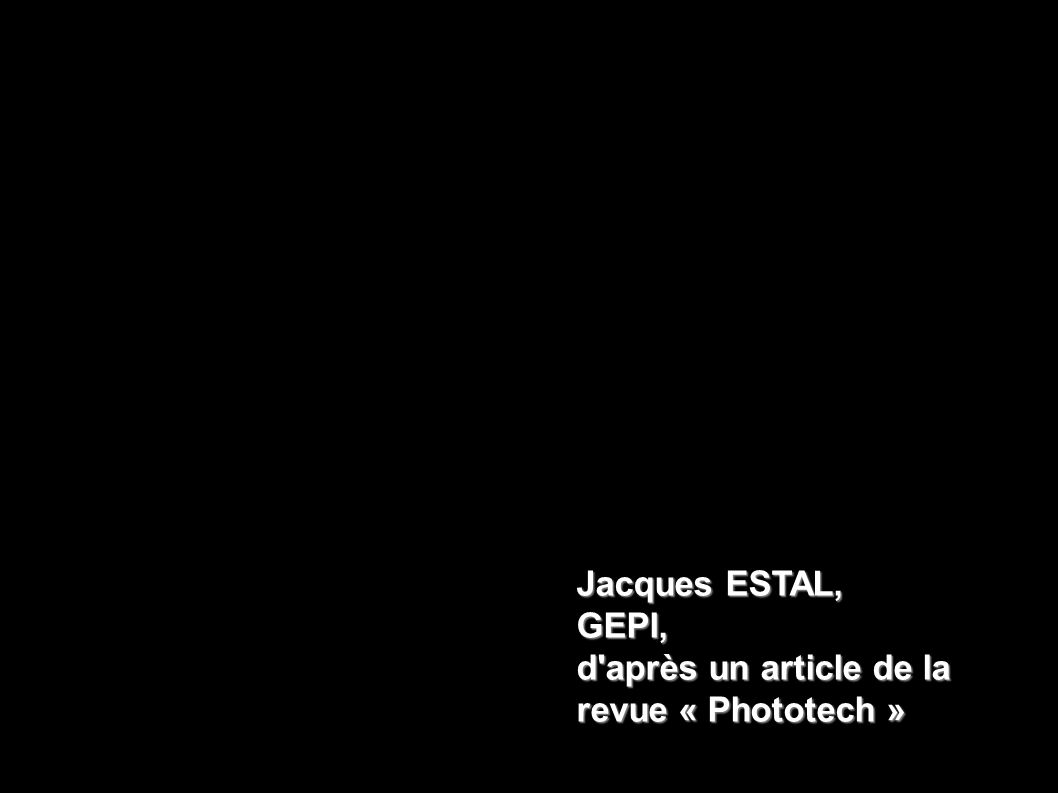 Jacques ESTAL, GEPI, d après un article de la revue « Phototech »