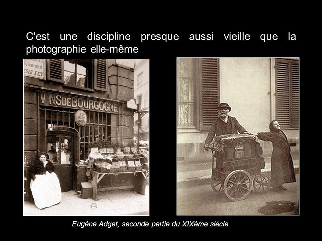C'est une discipline presque aussi vieille que la photographie elle-même Eugène Adget, seconde partie du XIXème siècle