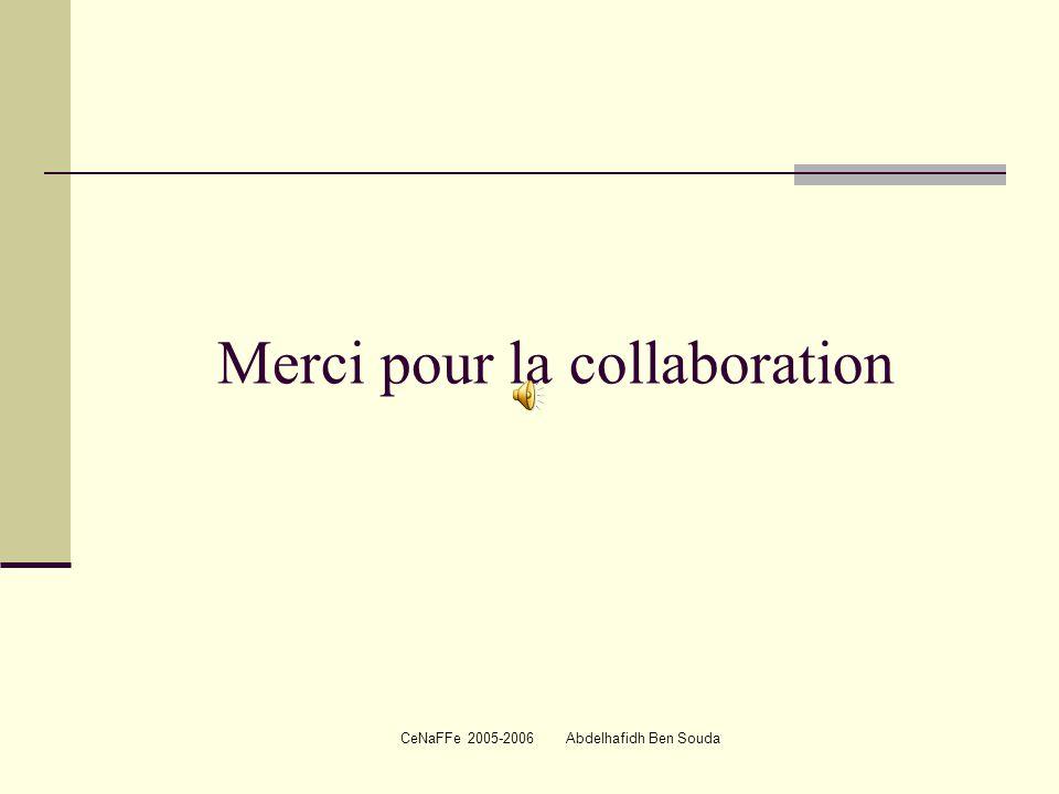 CeNaFFe 2005-2006 Abdelhafidh Ben Souda Merci pour la collaboration