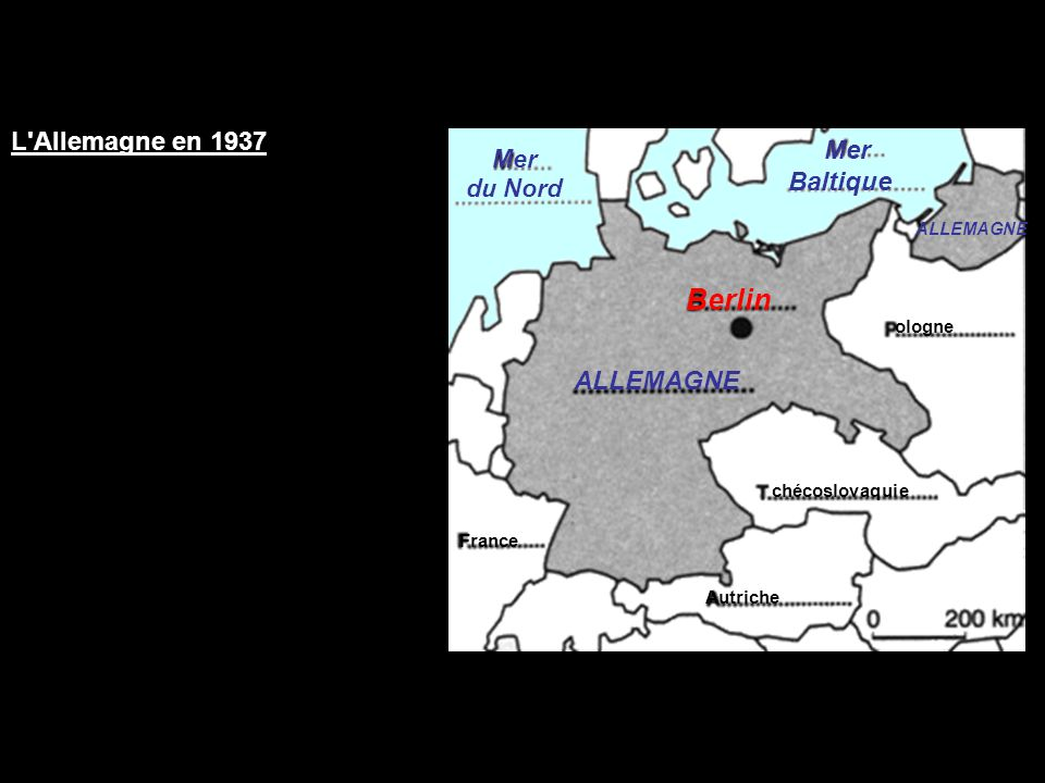 L'Allemagne en 1937 URSS Mer du Nord Mer Baltique ALLEMAGNE Berlin France chécoslovaquie Autriche ologne ALLEMAGNE