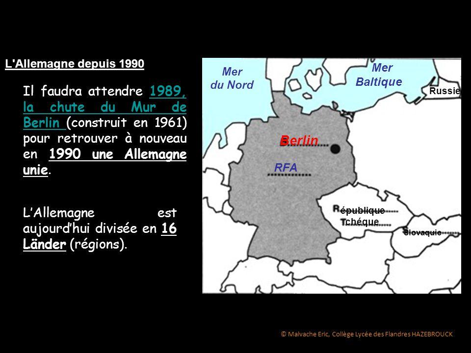 L'Allemagne depuis 1990 Mer du Nord Mer Baltique RFA Berlin épublique chéque Slovaquie Russie L'Allemagne est aujourd'hui divisée en 16 Länder (région