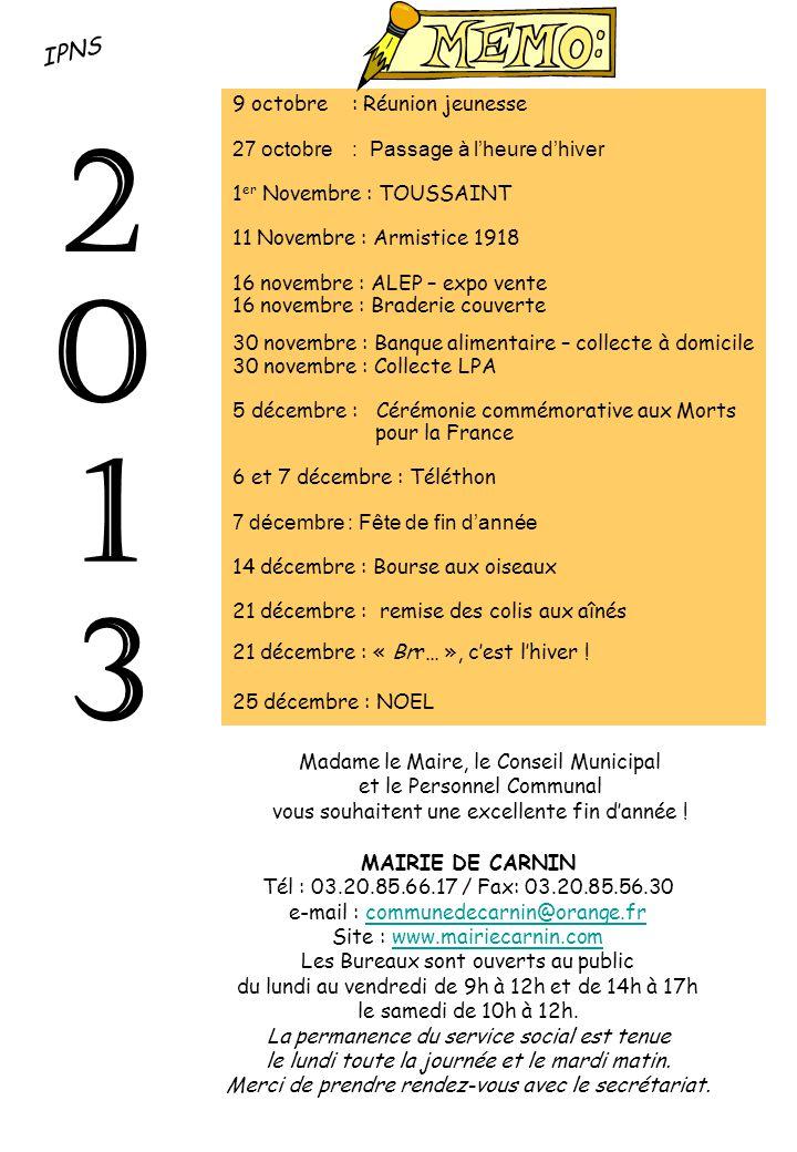 IPNS 9 octobre : Réunion jeunesse 27 octobre : Passage à l'heure d'hiver 1 er Novembre : TOUSSAINT 11 Novembre : Armistice 1918 16 novembre : ALEP – e