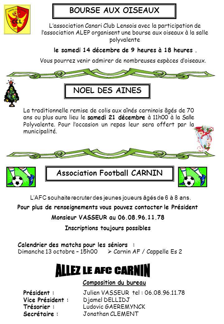 Association Football CARNIN Calendrier des matchs pour les séniors : Dimanche 13 octobre – 15h00  Carnin AF / Cappelle Es 2 Composition du bureau Pré