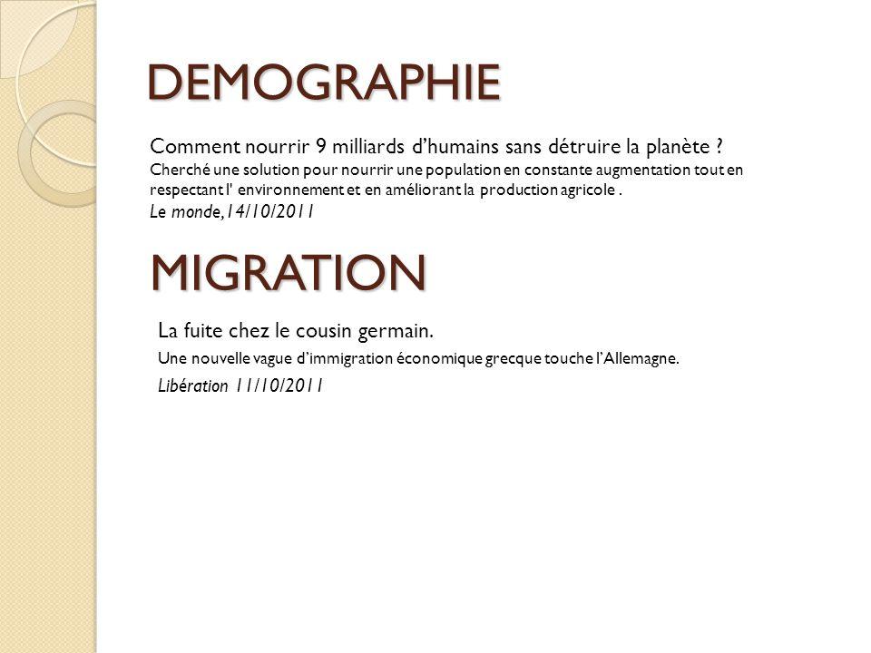 DEMOGRAPHIE MIGRATION La fuite chez le cousin germain. Une nouvelle vague d'immigration économique grecque touche l'Allemagne. Libération 11/10/2011 C