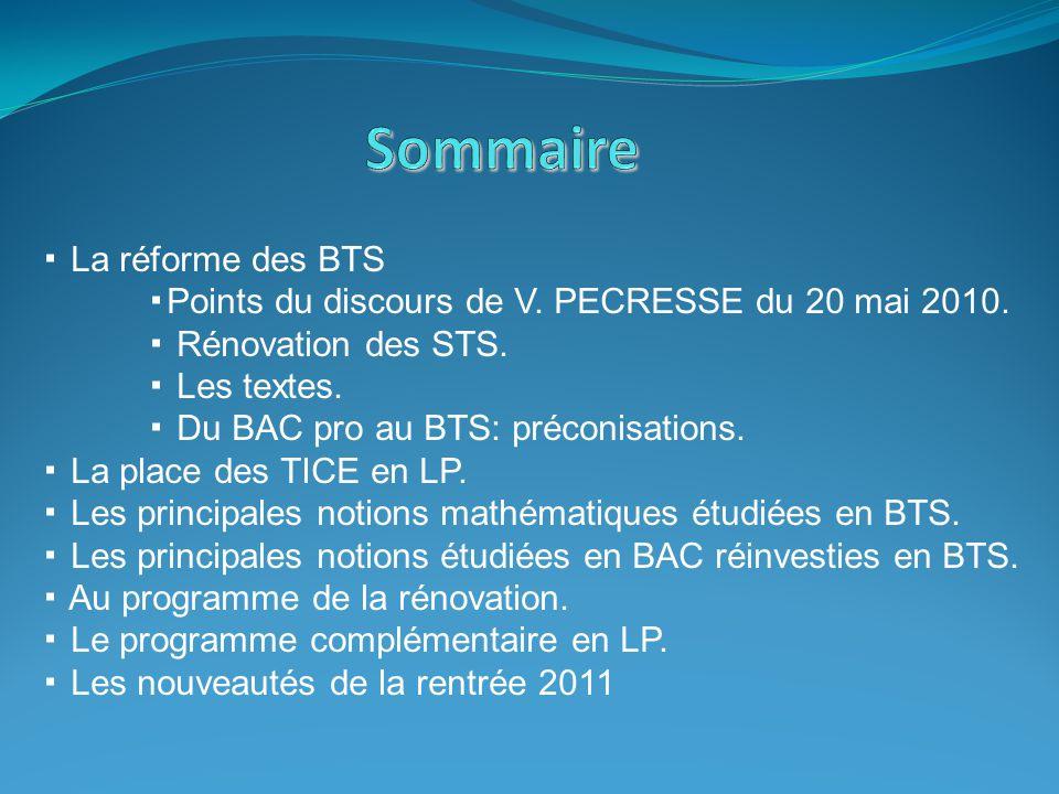 V.Pécresse a présenté, le 20 mai 2010, une réforme qui va donner un nouveau visage aux BTS.