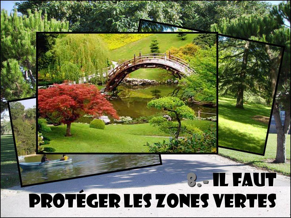 8.- Il faut protéger les zones vertes