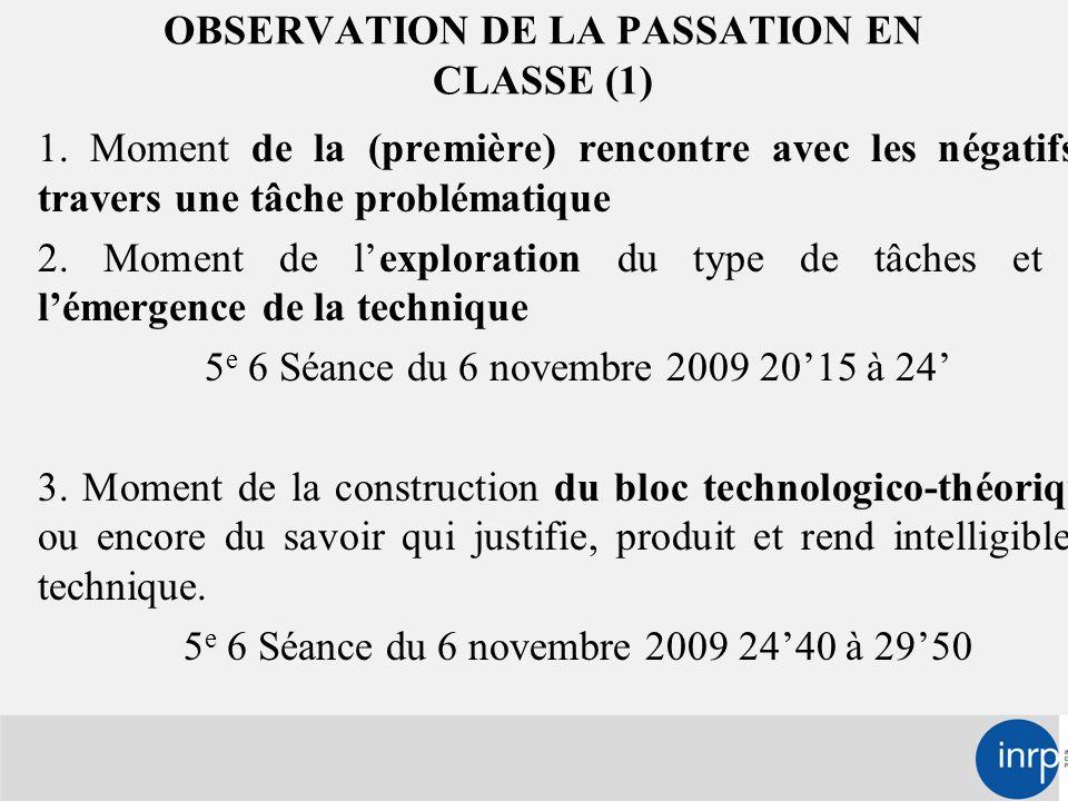 OBSERVATION DE LA PASSATION EN CLASSE (1) 1.