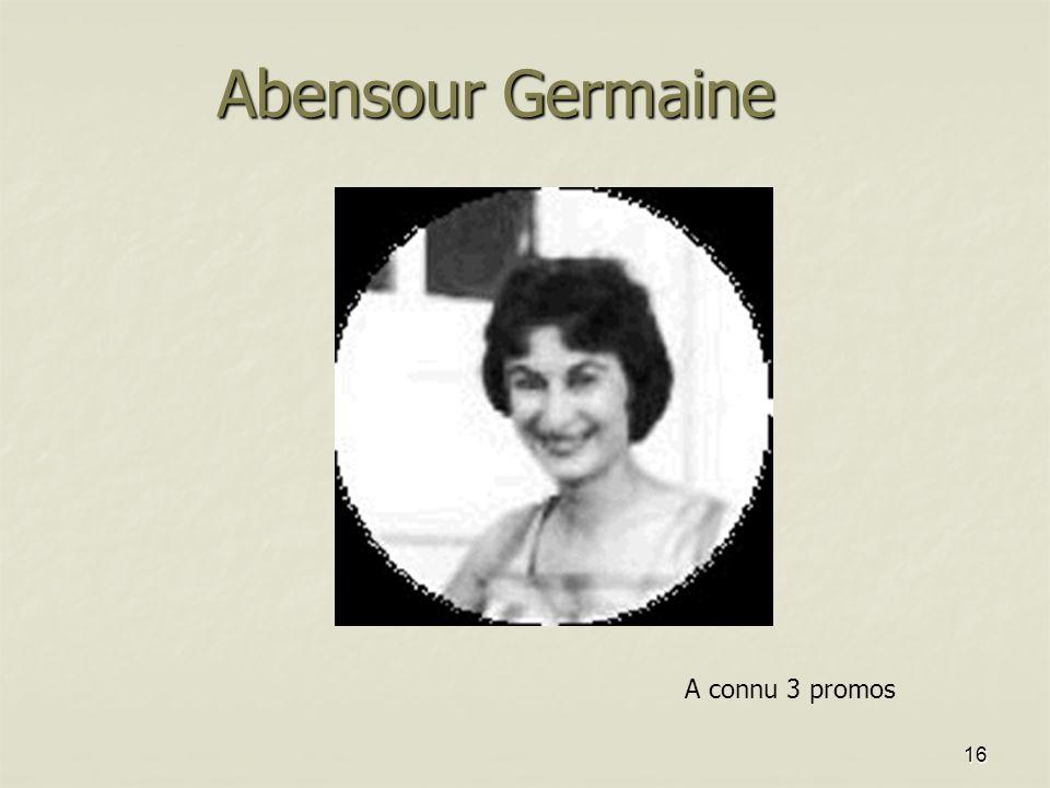 15 Abensour Germaine (a fait 3 promos 55/56/57 – FP en 60-61 avec promo 57) Abensour Germaine (a fait 3 promos 55/56/57 – FP en 60-61 avec promo 57) A